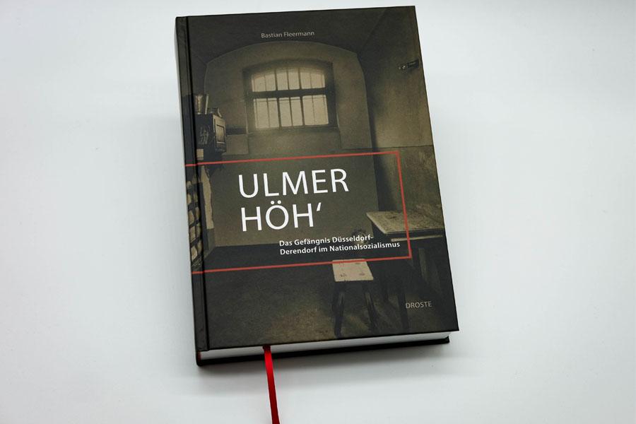 """Neu""""Ulmer Höh. Das Gefängnis Düsseldorf-Derendorf im Nationalsozialismus"""" (Foto: Mahn- und Gedenkstätte Düsseldorf)"""